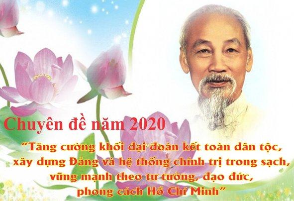"""Học tập chuyên đề năm 2020 """"Tăng cường khối đại đoàn kết dân tộc, xây dựng Đảng và hệ thống chính trị trong sạch, vững mạnh theo tư tưởng, đạo đức, phong cách Hồ Chí Minh"""""""